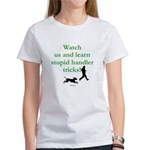 Stupid Handler Tricks Women's T-Shirt