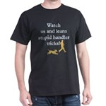 Stupid Handler Tricks Dark T-Shirt