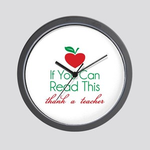 If you can read this thank a teacher Wall Clock