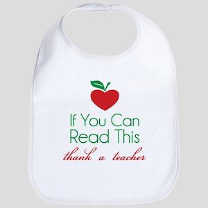 If you can read this thank a teacher Bib