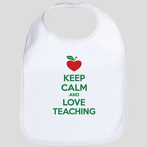 Keep calm and love teaching Bib