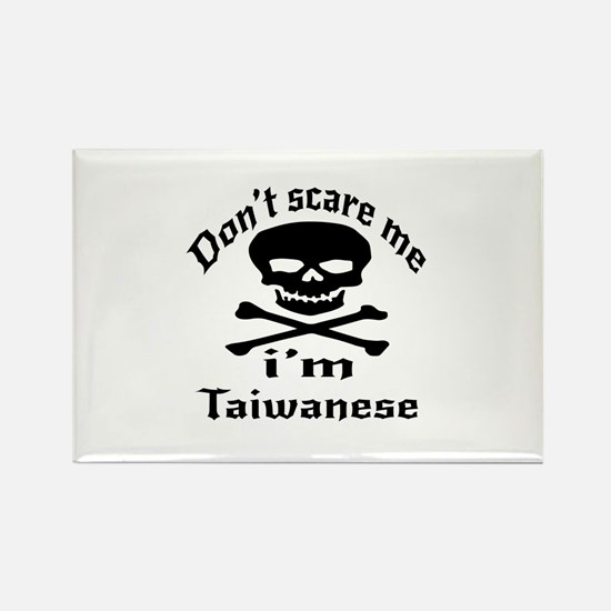 Do Not Scare Me I Am Taiwanese Rectangle Magnet