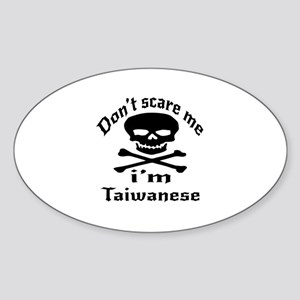 Do Not Scare Me I Am Taiwanese Sticker (Oval)