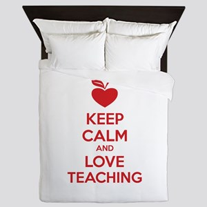 Keep calm and love teaching Queen Duvet