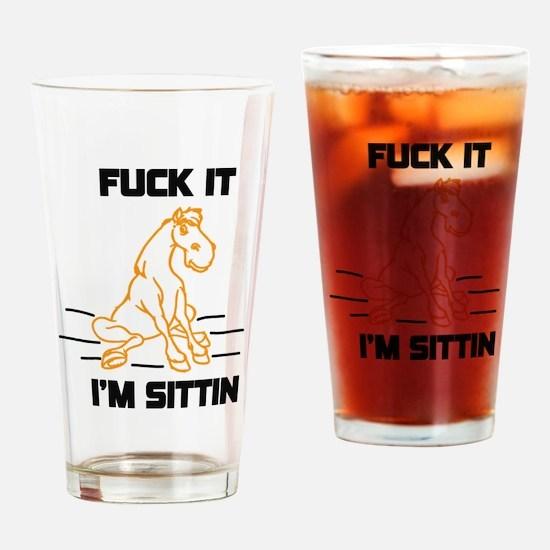 Im sittin Drinking Glass