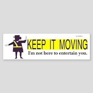 Keep it Moving Bumper Sticker