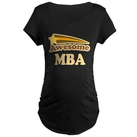 Awesome MBA Maternity Dark T-Shirt