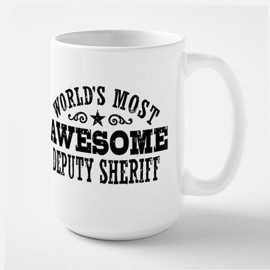 World's Most Awesome Deputy Sheriff Large Mug