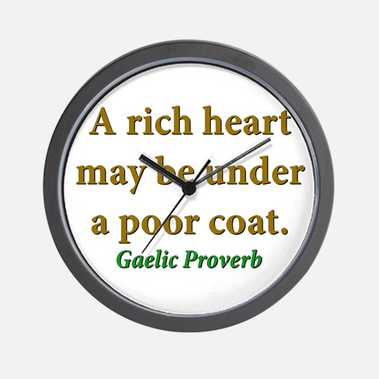 A Rich Heart May Be Under A Poor Coat Wall Clock