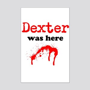 Dexter was here Posters