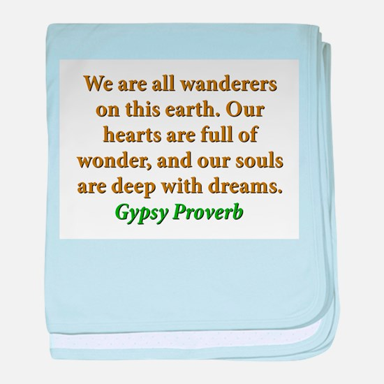 We Are All Wanderers On This Earth baby blanket