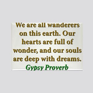 We Are All Wanderers On This Earth Rectangle Magne