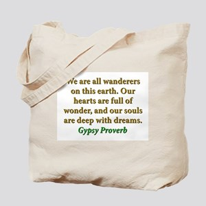 We Are All Wanderers On This Earth Tote Bag