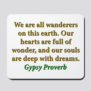 We Are All Wanderers On This Earth Mousepad