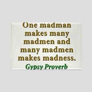 One Madman Makes Many Madmen Rectangle Magnet