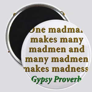 One Madman Makes Many Madmen Magnet