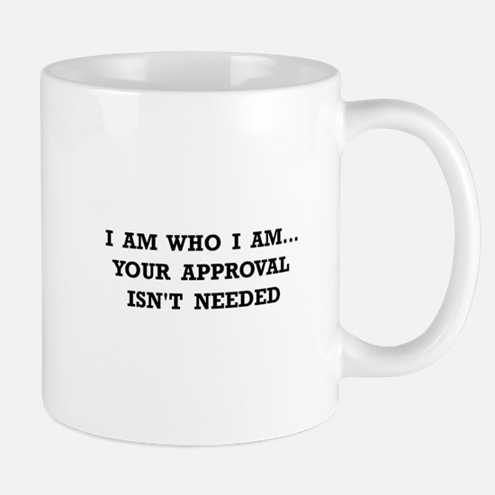 Approval Not Needed Mugs
