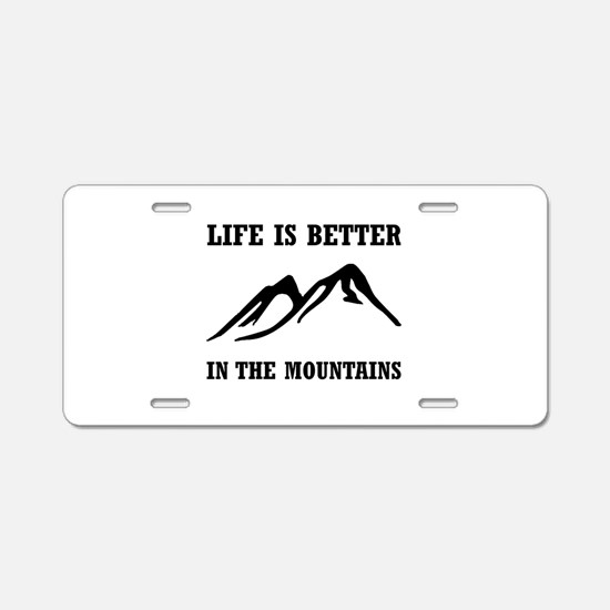 Better In Mountains Aluminum License Plate