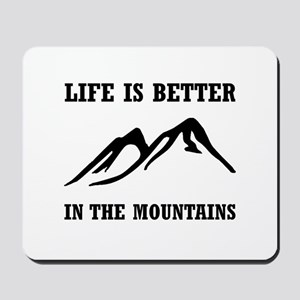 Better In Mountains Mousepad
