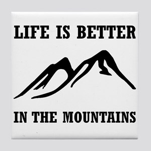 Better In Mountains Tile Coaster