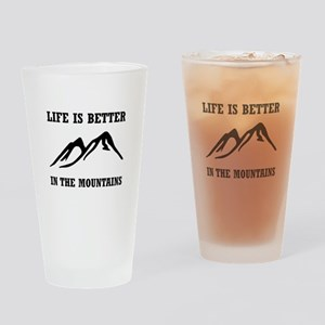 Better In Mountains Drinking Glass