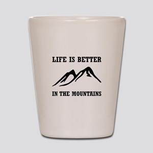 Better In Mountains Shot Glass