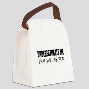 UNDERESTIMATE ME Canvas Lunch Bag