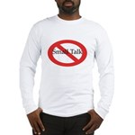 No Small Talk Long Sleeve T-Shirt