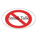 No Small Talk Oval Sticker