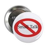 No Small Talk Button