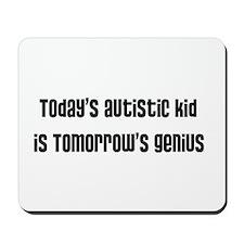 Today's Autistic Kid, Tomorro Mousepad
