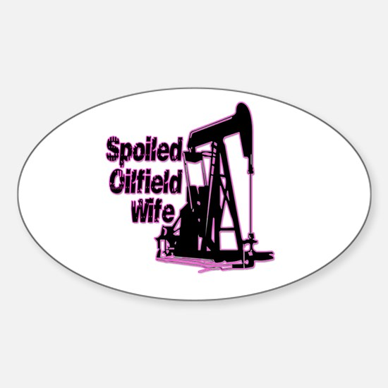 Spoiled Oilfield Decal and Stickers Sticker (Oval)