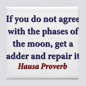 If You Do Not Agree With The Phases Tile Coaster