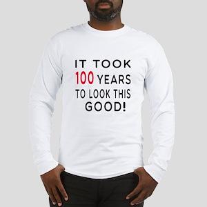 It Took 100 Birthday Designs Long Sleeve T-Shirt