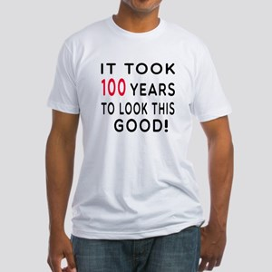 It Took 100 Birthday Designs Fitted T-Shirt