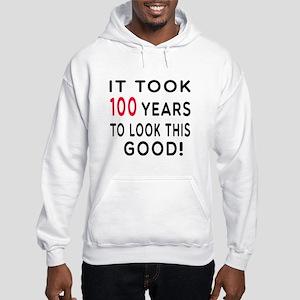 It Took 100 Birthday Designs Hooded Sweatshirt