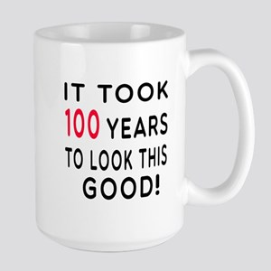 It Took 100 Birthday Designs Large Mug