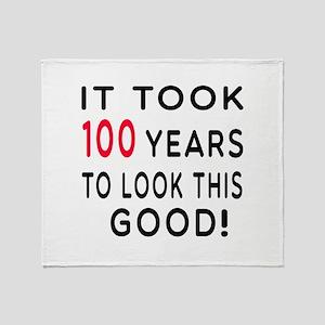It Took 100 Birthday Designs Throw Blanket