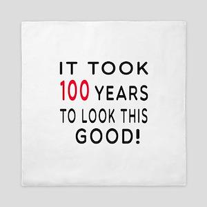 It Took 100 Birthday Designs Queen Duvet