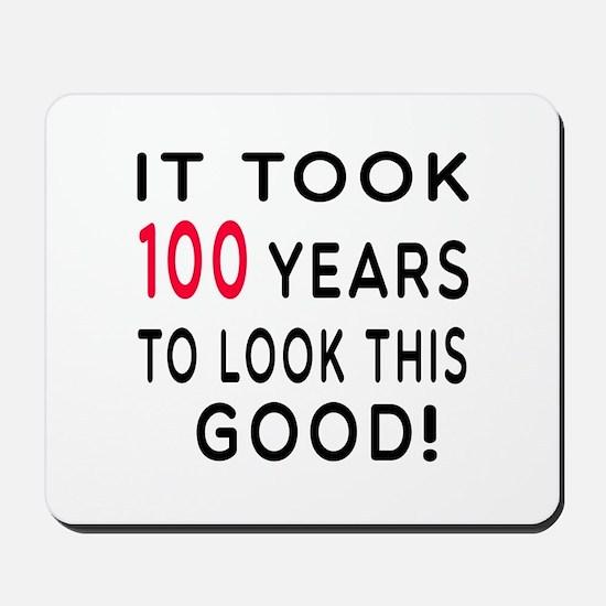 It Took 100 Birthday Designs Mousepad