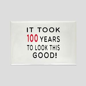 It Took 100 Birthday Designs Rectangle Magnet