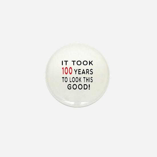 It Took 100 Birthday Designs Mini Button