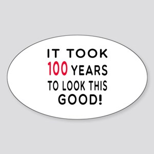 It Took 100 Birthday Designs Sticker (Oval)