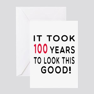 It Took 100 Birthday Designs Greeting Card