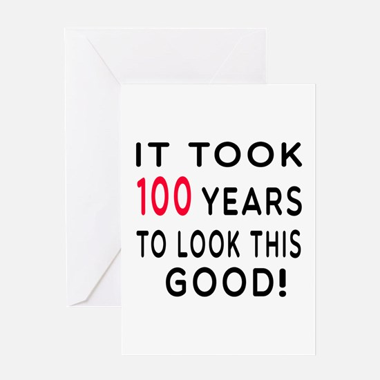 100th birthday 100th birthday greeting cards cafepress it took 100 birthday designs greeting card bookmarktalkfo
