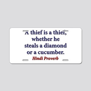 A Thief Is A Thief Aluminum License Plate