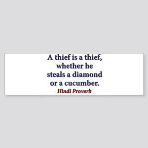 A Thief Is A Thief Sticker (Bumper)