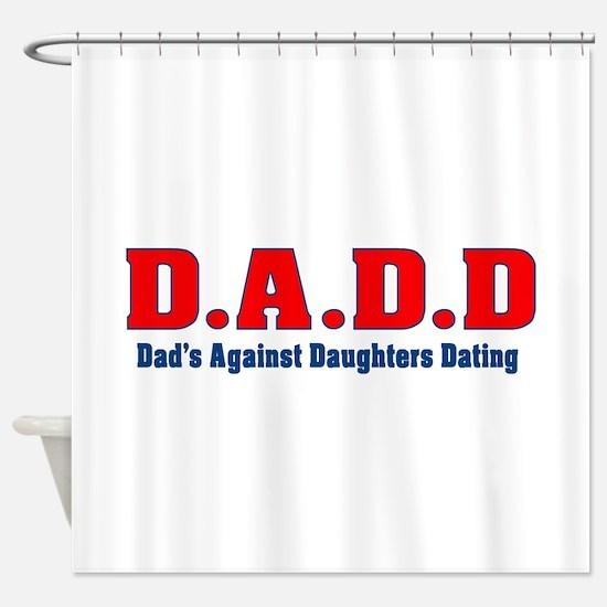 D.A.D.D Shower Curtain