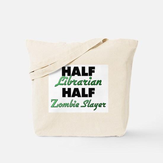 Half Librarian Half Zombie Slayer Tote Bag