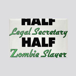 Half Legal Secretary Half Zombie Slayer Magnets